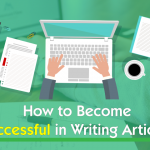 How to Be Successful in Writing Articles