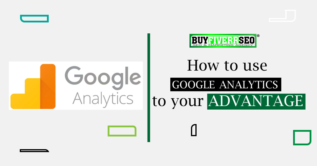 How to use google analytics to your advantage