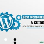A Guide How To Set-Up WordPress Properly