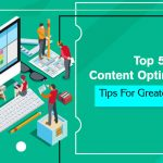 Top 5 Content Optimization Tips for Greater Traffic